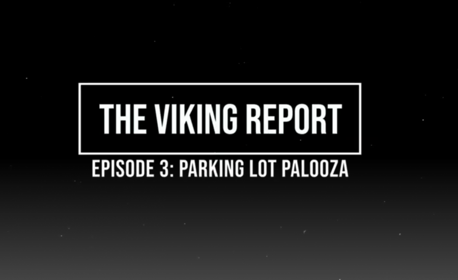 Viking Report Episode 3: Parking Palooza
