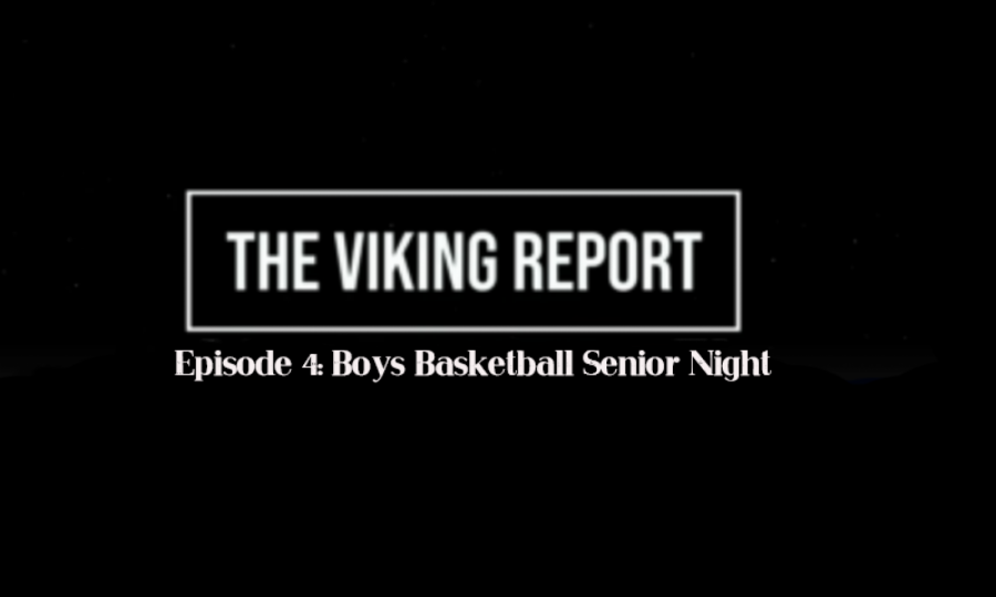 Viking Report Episode 4: Boys Basketball Senior Night